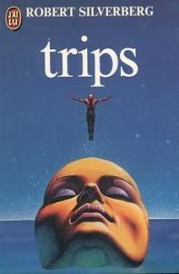 Trips de Robert SILVERBERG, Jacques CHAMBON (J'ai Lu SF)