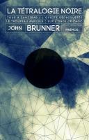 La Tétralogie noire de John BRUNNER (Intégrales)