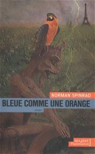 Bleue comme une orange de Norman  SPINRAD (Imagine)