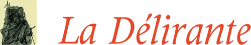 DÉLIRANTE (LA)