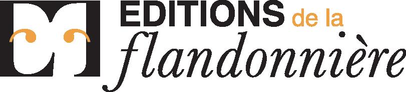 LA FLANDONNIÈRE (ÉDITIONS DE)