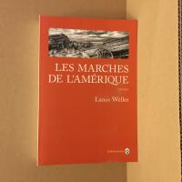 Les marches de l'Amérique de Lance WELLER (Nature Writing)