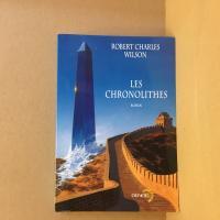 Les Chronolithes de Robert Charles WILSON (Lunes d'Encre)