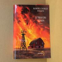 À travers temps de Robert Charles WILSON (Lunes d'Encre)