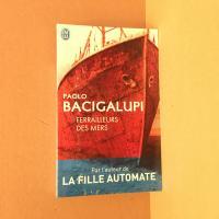 Ferrailleurs des mers de Paolo BACIGALUPI (J'ai Lu)