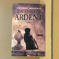 Le Vaisseau ardent de Jean-Claude MARGUERITE (DENOËL)
