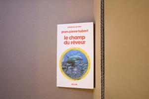 Le Champ du Rêveur de Jean-Pierre HUBERT (Présence du futur)