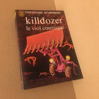 Killdozer / Le viol cosmique de Theodore STURGEON (J'ai Lu SF)