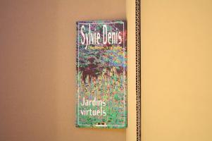 Jardins virtuels de Sylvie DENIS (Cyberdreams, la collection)
