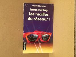 Les Mailles du réseau - 1 de Bruce STERLING (Présence du futur)