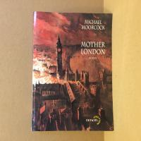 Mother London de Michael MOORCOCK (Lunes d'Encre)