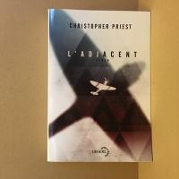 L'Adjacent de Christopher  PRIEST (Lunes d'Encre)