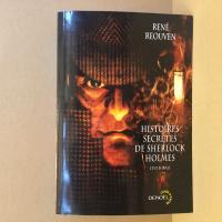 Histoires secrètes de Sherlock Holmes de René REOUVEN (Lunes d'Encre)